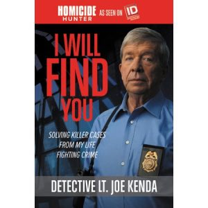 book cover: Joe Kenda: I Will Find You: Solving Killer Cases from My Life Fighting Crime